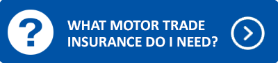 What motor trade insurance do I need?